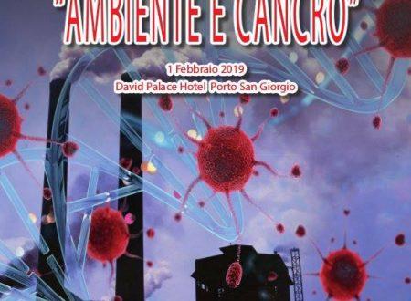 """Convegno del 1 febbraio 2019 a Porto San Giorgio: """"Ambiente e cancro"""""""