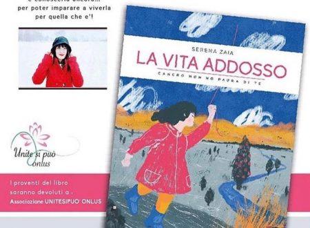 """Eventi: Presentazione del libro """"La vita addosso"""" dell'autrice Serena Zaia"""